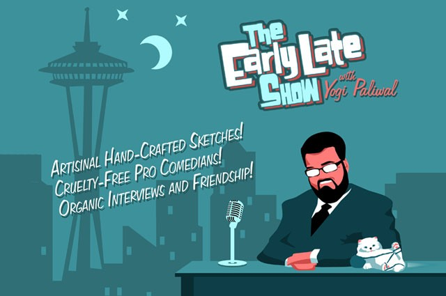 The Early Late Show with Yogi Paliwal